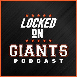 Locked On Giants – Daily Podcast On The San Francisco Giants