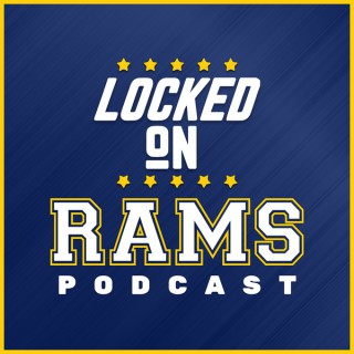 Locked On Rams - Daily Podcast On The Los Angeles Rams