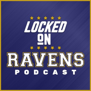 Locked On Ravens - Daily Podcast On The Baltimore Ravens