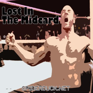 Lost In The Midcard - Spiderduck