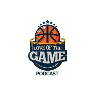 Love Of The Game Podcast