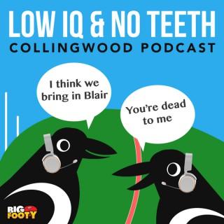 Low IQ, No Teeth