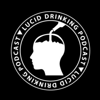 Lucid Drinking Podcast