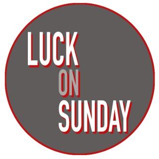 Luck On Sunday Podcast