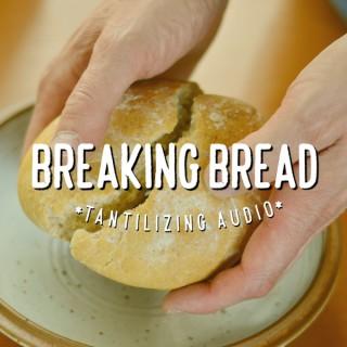 BFM :: Breaking Bread