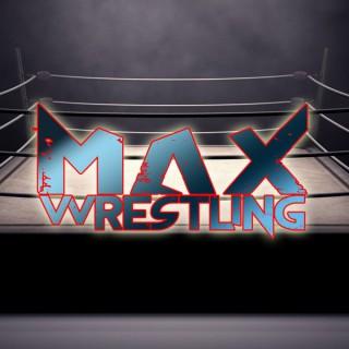 Max Wrestling Podcast