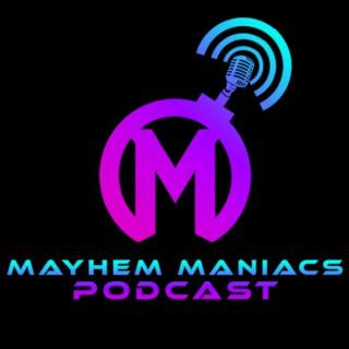 Mayhem Maniacs Podcast