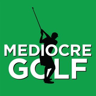 Mediocre Golf Podcast