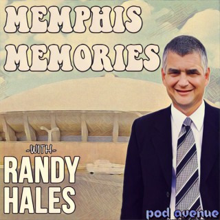 Memphis Memories with Randy Hales
