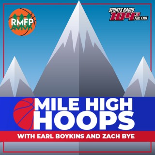 Mile High Hoops with Earl Boykins and Zach Bye Podcast