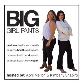 BIG GIRL PANTS Podcast