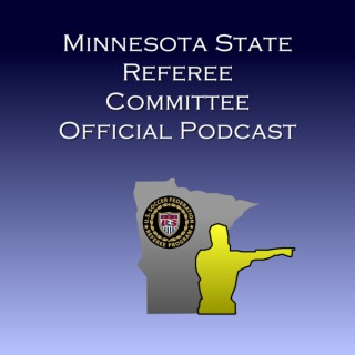 Minnesota State Referee Committee Podcast
