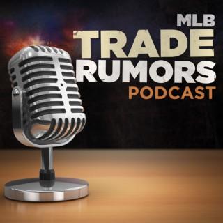 MLB Trade Rumors Podcast