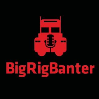 Big Rig Banter
