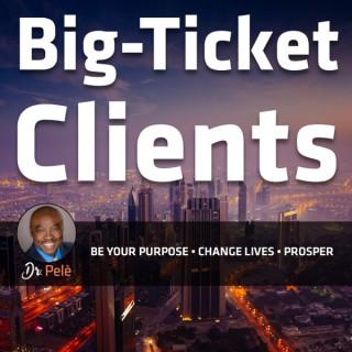 Big-Ticket Clients™