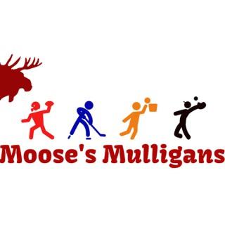 Moose's Mulligans