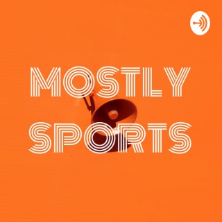 MOSTLY SPORTS