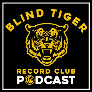 Blind Tiger Record Club Podcast