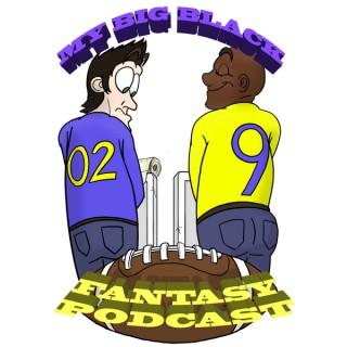 My Big Black Fantasy Podcast