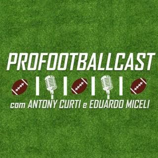 NFL no ProFootballcast com Antony Curti e Eduardo Miceli