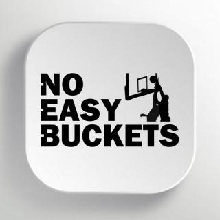 No Easy Buckets