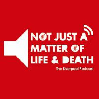 Not Just a Matter of Life and Death - The Liverpool Podcast