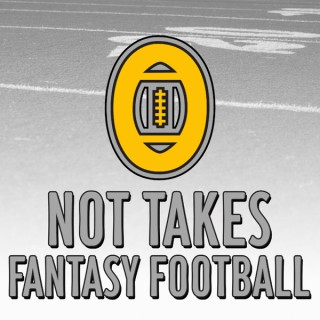 NOT TAKES Fantasy Football