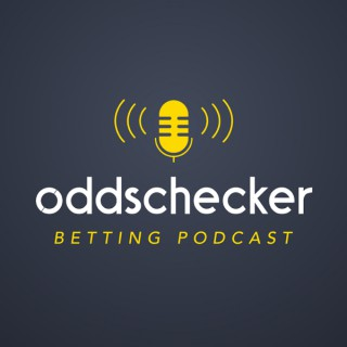 Oddschecker Betting Podcast