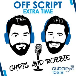 Off Script Extra Time with Chris & Robbie