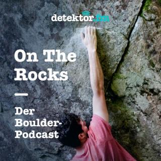 On The Rocks – Der Boulder-Podcast – detektor.fm