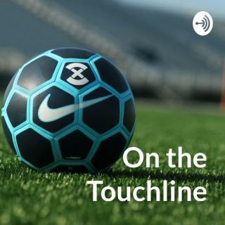 """On the Touchline"" - Football/Soccer Podcast"