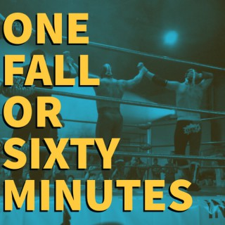 One Fall or Sixty Minutes