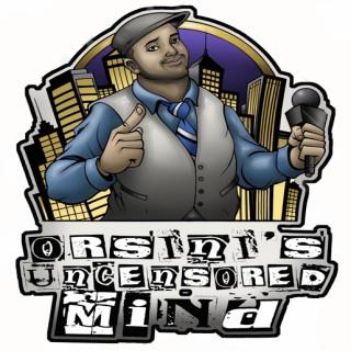 Orsini's Uncensored Mind