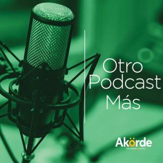 Otro Podcast Más
