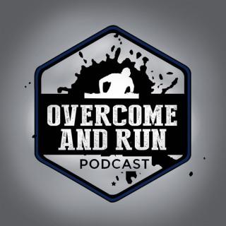 Overcome and Run