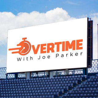 Overtime with Joe Parker