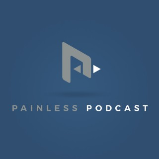 Painless Podcast