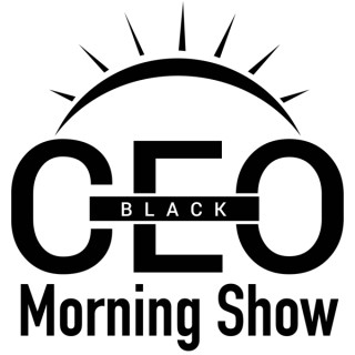 BlackCEO Morning Show