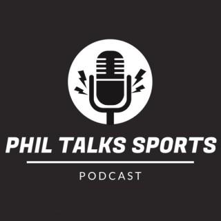 Phil Talks Sports