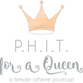 Phit for a Queen: A Female Athlete Podcast