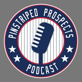 Pinstriped Prospects Podcast - Yankees MiLB Podcast