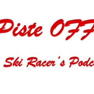 Piste OFF - The Ski Racer's Podcast