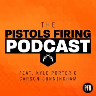 Pistols Firing Podcast