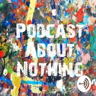 Podcast About Nothing