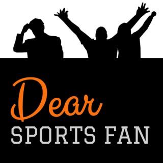 Podcast – Dear Sports Fan