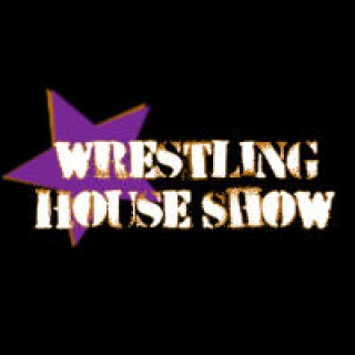 Podcast – Wrestling House Show