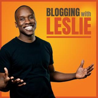 Blogging with Leslie: Blogging, Online Business, Entrepreneurship