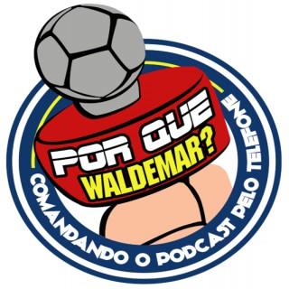 Por Que Waldemar – Zona E
