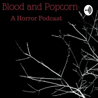 Blood and Popcorn
