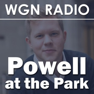 Powell at the Park from WGN Radio